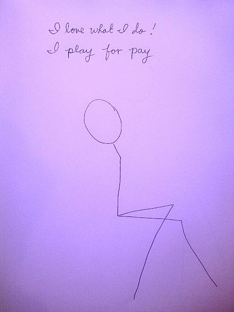 I Play for Pay by Waywardspirit Art